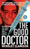 The Good Doctor (St. Martin's True Crime Library)