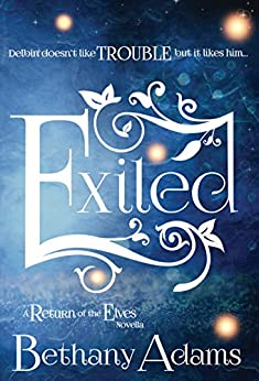 Exiled (The Return of the Elves Book 3) by [Adams, Bethany]