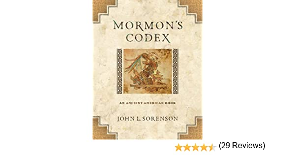 Mormons codex an ancient american book kindle edition by john mormons codex an ancient american book kindle edition by john l sorenson religion spirituality kindle ebooks amazon fandeluxe Gallery