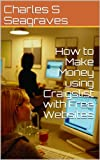How to Make Money using Craigslist with Free Websites