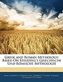 Greek and Roman Mythology, Karl Pomeroy Harrington and Herbert Cushing Tolman, 114469292X