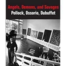 Angels, Demons, and Savages: Pollock, Ossorio, Dubuffet