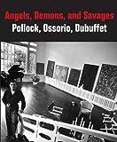 Angels, Demons, and Savages, Klaus Ottmann, 0300186487