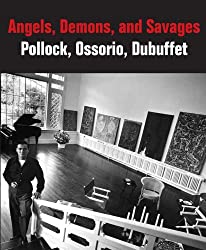 Angels, Demons, and Savages: Pollock, Ossorio, Dubuffet (Phillips Collection)