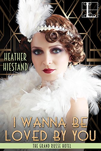 I Wanna Be Loved By You by Heather Hiestand