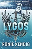 Lygos: A Discarded Heroes Novella (Volume 5)