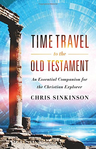 Time Travel to the Old Testament: An Essential Companion for the Christian Explorer pdf epub