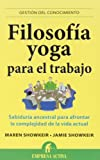Filosofía Yoga para el Trabajo, Jamie Showkeir and Maren Showkeir, 8496627713