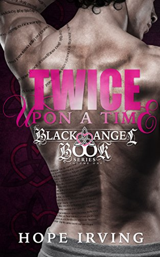 Twice Upon A Time (The Black Angel Book Series 1) by [Irving, Hope]