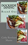 Dockside Dining: Round One (Volume 1)