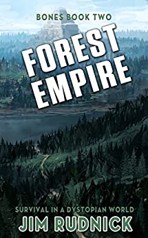 Forest Empire: Survival in a Dystopian World (BONES BOOK TWO 2) by [Rudnick, Jim]