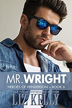 Mr. Wright (Heroes of Henderson Book 6) by [Kelly , Liz ]