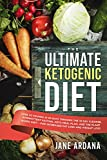 Ketogenic Diet: Lose 30 Pounds in 30 Days Through the 10 Day Cleanse, Intermittent Fasting, Keto Meal Plan, and the Plant Based Diet! - For Increased Fat Loss and Weight Loss