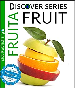 Fruit / Fruita (Xist Kids Bilingual Spanish English) by [Xist Publishing]