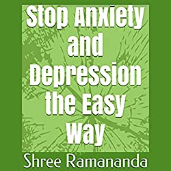 Stop Anxiety and Depression the Easy Way
