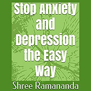 Stop Anxiety and Depression the Easy Way Audiobook