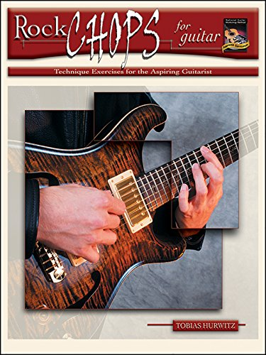 - Rock Chops for Guitar: Technique Exercises for the Aspiring Guitarist