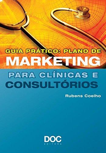 Guia Prático. Plano de Marketing Para Clínicas e Consultórios
