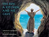 img - for The Boy, A Kitchen, And His Cave: The Tale of St. Euphrosynos the Cook book / textbook / text book