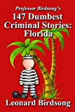 Professor Birdsong's 147 Dumbest Criminal Stories: Florida