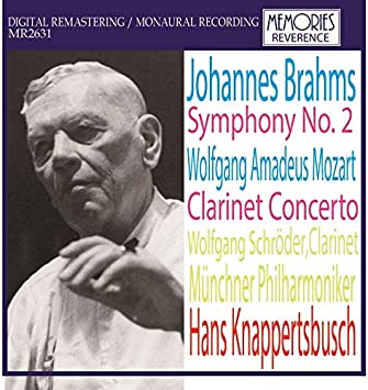 ブラームス:交響曲第2番(1956)、モーツァルト:クラリネット協奏曲(1962) ハンス・クナッパーツブッシュ&ミュンヘン・フィル、ヴォルフガング・シュ