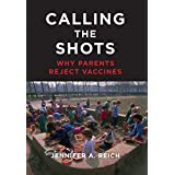 Calling the Shots: Why Parents Reject Vaccines