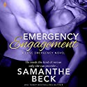 Emergency Engagement: Love Emergency, Book 1 Hörbuch von Samanthe Beck Gesprochen von: Kristin Watson Heintz