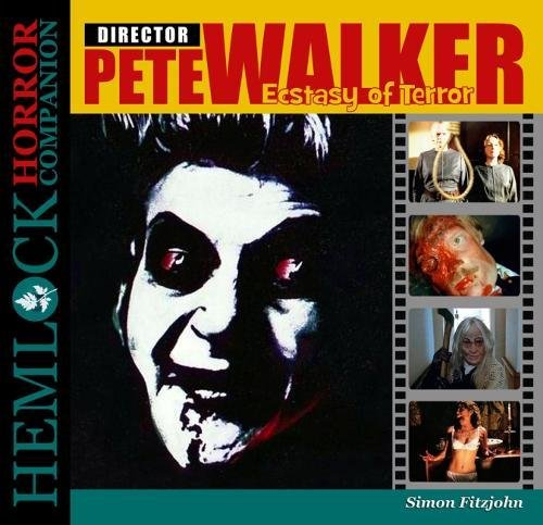 Pete Walker: Ecstasy of Terror (Hemlock Horror Companion)