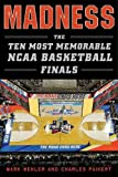 """The annual NCAA Basketball Tournament, which has become known as """"March Madness"""" has emerged as a major sports event, matched only by the Super Bowl and the Olympics. In Madness, Mark Mehler and Charles Paikert tell the stories behind the ten most..."""