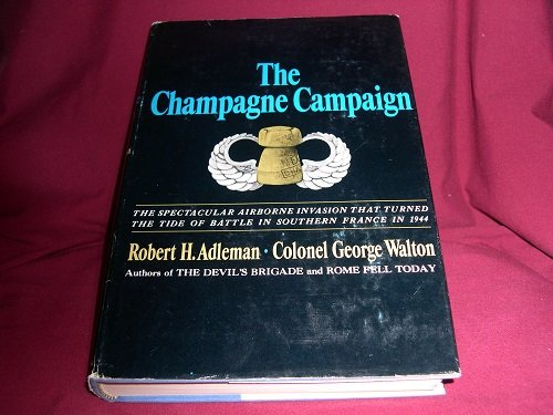 Champagne Campaign the Spectacular Airborne invasion That Turned the Tide of Battle in Southern France in 1944