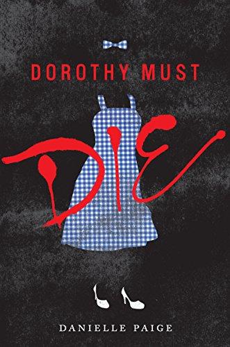 Dorothy Must Die by [Paige, Danielle]