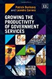 Growing the Productivity of Government Services, Patrick Dunleavy and Leandro Carrera, 0857934988