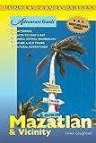Mazatlan & Vicinity Adventure Guide (Adventure Guides)