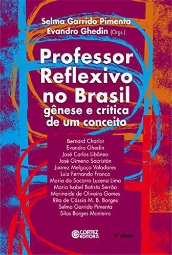 Professor reflexivo no Brasil: gênese e crítica de um conceito