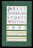 The Best American Sports Writing, 1993, , 0395633230