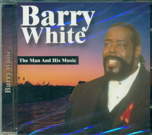 Barry White - Barry White: The Man And His Music - Zortam Music