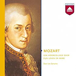 Mozart: Een hoorcollege over zijn leven en werk
