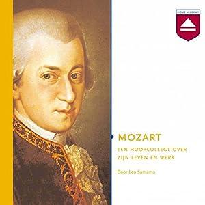 Mozart: Een hoorcollege over zijn leven en werk Audiobook