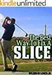 The Best Way To Fix A Slice