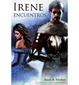 { IRENE II: ENCUENTROS (SPANISH) } By Vilches, Jesus B ( Author ) [ Jan - 2013 ] [ Paperback ]