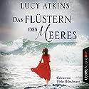 Das Flüstern des Meeres Hörbuch von Lucy Atkins Gesprochen von: Ulrike Hübschmann