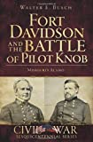 Fort Davidson and the Battle of Pilot Knob: Missouri's Alamo (Civil War Series)