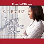 Sunday Morning Blues | K. T. Richey