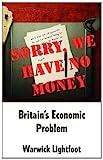Sorry, We Have No Money, Warwick Lightfoot, 1907720049