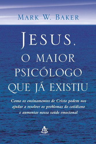 Jesus, O Maior Psicologo Que Ja Existiu