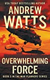 img - for Overwhelming Force (The War Planners Series) book / textbook / text book
