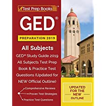 GED Preparation 2019 All Subjects: GED Study Guide 2019 All Subjects Test Prep Book & Practice Test Questions (Updated for NEW Official Outline)