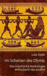 Im Schatten des Olymp - Die Griechische Mythologie erfrischend neu erzählt