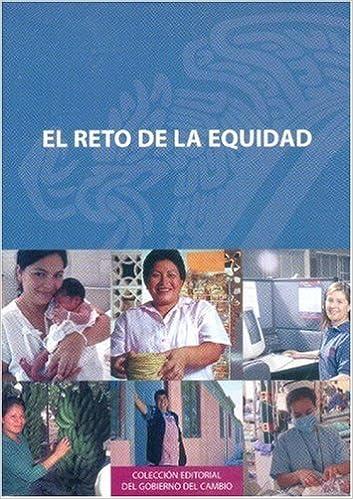 Book El Reto de la Equidad (Coleccion Editorial del Gobierno del Cambio)