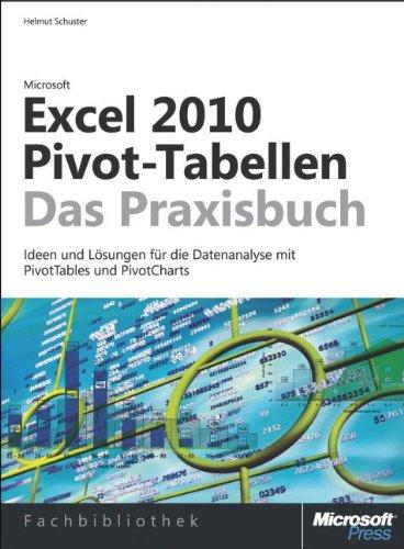 Microsoft Excel 2010 Pivot-Tabellen - das Praxisbuch. Ideen und Lösungen für die Dateanalyse mit PivotTables und PivotCharts Gebundenes Buch – 6. Juli 2011 Helmut Schuster 3866456786 978-3-86645-678-5 NU-LBR-00951215